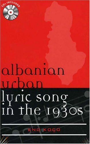 Albanian Urban Lyric Song in the 1930s (Europea: Ethnomusicologies and Modernities)