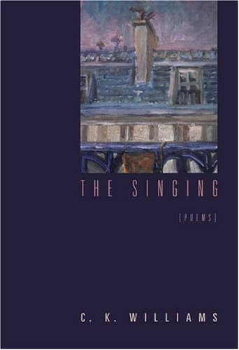 The Singing: Poems, C. K. Williams