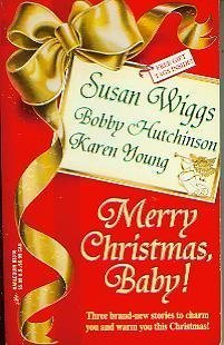 Merry Christmas, Baby!, by Susan Wiggs, Bobby Hutchinson