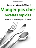 Acheter le livre Manger pas cher, recettes rapides [Recettes Grand-Mre 2]