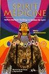 Spirit Medicine: Native American Teac...