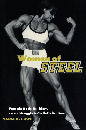 Women of Steel: Female Bodybuilders and the Struggle for Self-Definition (Cambridge Texts in Hist.of Pol.Thought)