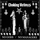 Choking Victim - No Gods, No Managers