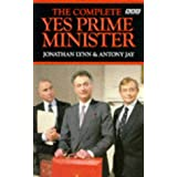 The Complete Yes Prime Minister. The Diaries of the Right Hon. James Hacker.von &#34;Jonathan Lynn&#34;