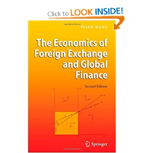 The Economics of Foreign Exchange and Global Finance Peijie Wang