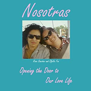 Nosotras: Opening the Door to Our Love Life | [Rosa Sanchez, Ofelia Fox]