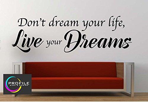 Don' t Dream Your Life, Live Your Dreams Citazioni Wall Art adesivi, dimensioni: 920X 300mm, profilo Sign