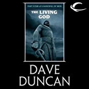 The Living God: Part Four of A Handful of Men | Dave Duncan