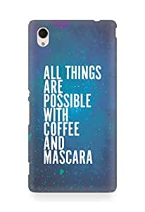 AMEZ all things are possible with coffee and mascara Back Cover For Sony Xperia M4