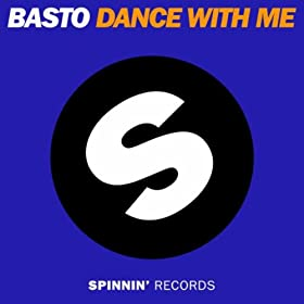 Amazon.com: Dance With Me (Original Mix): Basto: MP3 Downloads