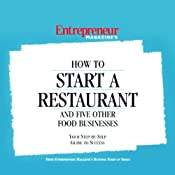 How to Start a Restaurant and Five Other Food Businesses | [Entrepreneur Magazine]
