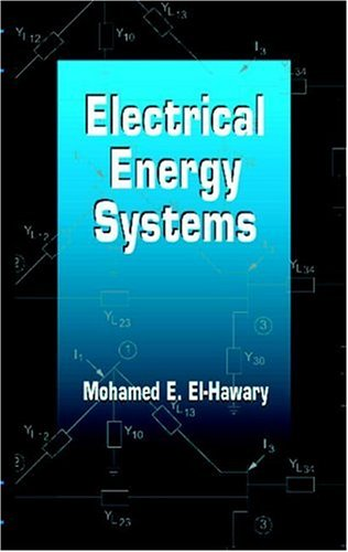 Electrical Energy Systems, Second Edition (Electric Power Engineering Series)