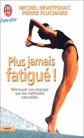 Plus Jamais Fatigue (French Edition)