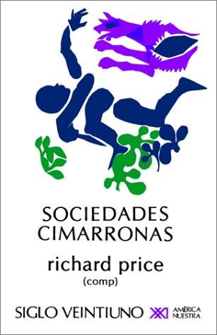 Sociedades Cimarronas.Comunidades Esclavas Rebeldes En Las Americas  (Tapa Blanda)