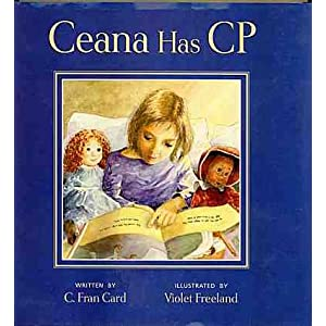 Ceana has CP (Cerebral Palsy)