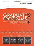 Graduate Programs in Business, Education, Information Studies, Law & Social Work 2014 (Grad 6) (Peterson's Graduate Programs in Business, Education, Health, Information Studies, Law and Social Work)