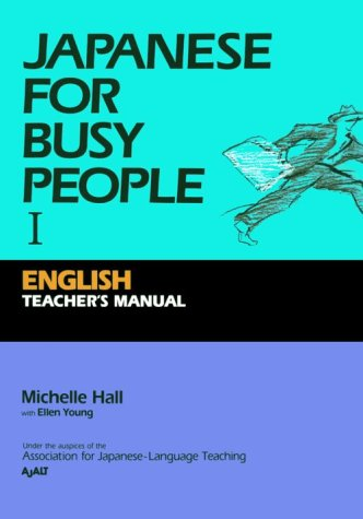 Japanese for Busy People I: Teacher's Manual