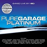 EZ Pure Garage Platinum: the Very Best of Pure Garage/Mixed Live By Ez