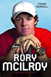 Frank Worrall Rory McIlroy: The Biography