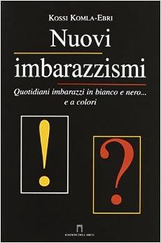 nero e a colori: Kossi Komla-Ebri: 9788872032510: Amazon.com: Books