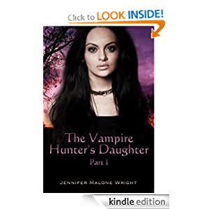 The Vampire Hunter's Daughter: Part I