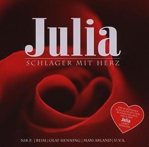 Julia - Schlager mit Herz (Die schönsten Schlager aus der romantischen Welt der Julia Liebes Romane)