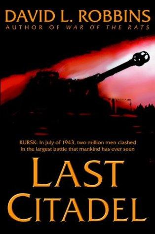 Image for Last Citadel : A Novel of the Battle of Kursk