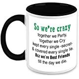 Gift For Friend - HomeSoGood We Are Crazy Best Friends White Ceramic Coffee Mug - 325 Ml
