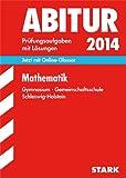 Abitur-Prüfungsaufgaben Schleswig-Holstein / Mathematik  2014: Jetzt mit Online-Glossar