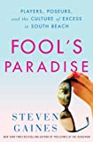 img - for Fool's Paradise: Players, Poseurs, and the Culture of Excess in South Beach book / textbook / text book