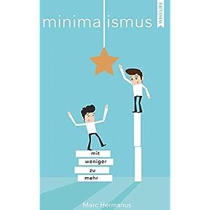 Minimalismus: Mit weniger zu mehr
