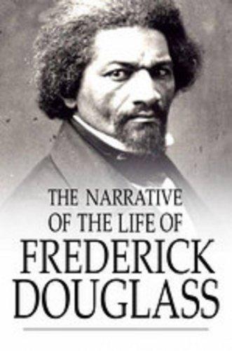 Frederick Douglass - Narrative Of The Life Of Frederick Douglass (Annotated)