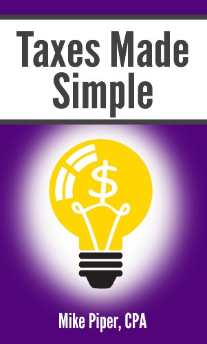 Taxes Made Simple: Income Taxes Explained in 100 Pages or Less
