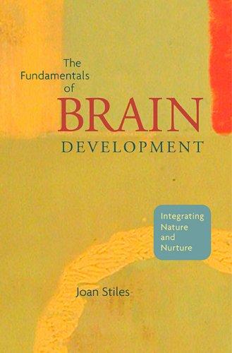 The Fundamentals of Brain Development: Integrating Nature...