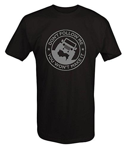 dont-follow-me-you-wont-make-it-jeep-offroad-4x4-t-shirt-xlarge