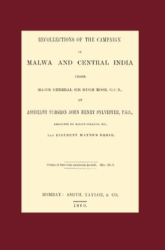 Recollections of the Campaign in Malwa and Central India Under Major General Sir Hugh Rose G.C.B.