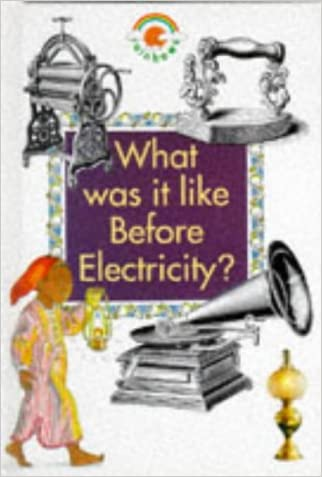 What Was It Like Before Electricity? (Rainbows)