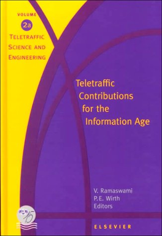 Teletraffic Contributions For The Information Age: Volume 2A & 2B (Teletraffic Science And Engineering)