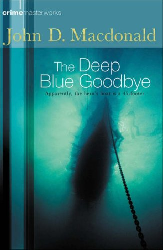 The Deep Blue Goodbye (Crime Masterworks)