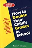 img - for How to Double Your Child's Grades in School: Build Brilliance and Leadership in Your Child--From Kindergarten to College--in Just 5 Minutes Per Day book / textbook / text book