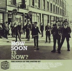 The Smiths - How Soon Is Now - Zortam Music