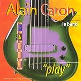 echange, troc Alain Caron - `play`