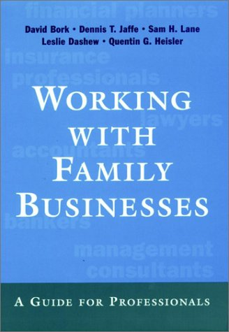 Working with Family Businesses: A Guide for Professionals (Jossey-Bass Management)
