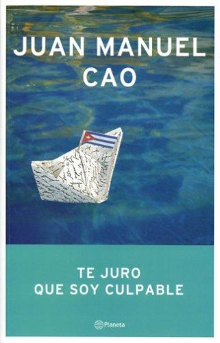 Te Juro Que Soy Culpable (Spanish Edition) PDF