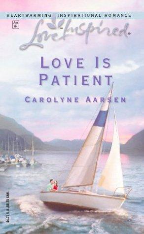 Love is Patient (Love Inspired #248), Carolyne Aarsen