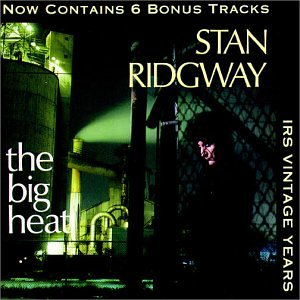 Stan Ridgway - Big Heat - Zortam Music