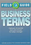 Field Guide to Business Terms: A Glossary of Essential Tools and Concepts for Today's Manager (Harvard Business/The Economist Reference Series)