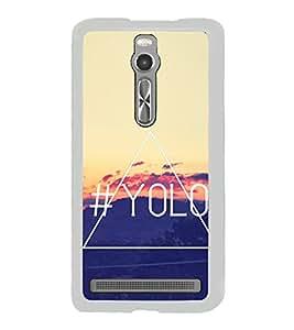 YoLo 2D Hard Polycarbonate Designer Back Case Cover for Asus Zenfone 2 ZE551ML