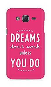 AMEZ dreams dont work unless you do Back Cover For Samsung Galaxy J5