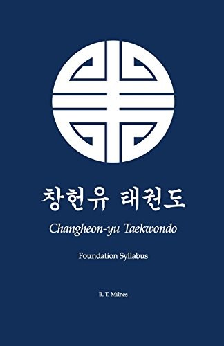 Changheon-yu Taekwondo: Foundation Syllabus: Volume 1